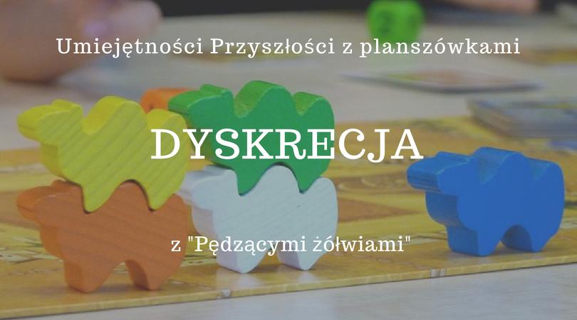 """Warsztat DYSKRECJA z """"Pędzącymi żółwiami"""""""