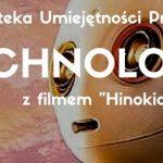 Warsztat TECHNOLOGIA z filmem HINOKIO