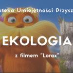 Warsztat EKOLOGIA z Loraxem