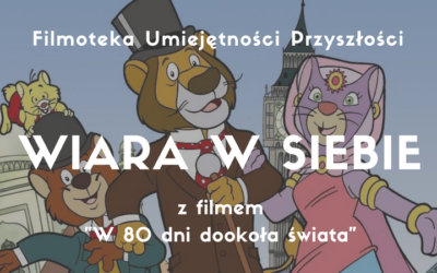 Warsztat WIARA W SIEBIE z filmem W 80 DNI DOOKOŁA ŚWIATA